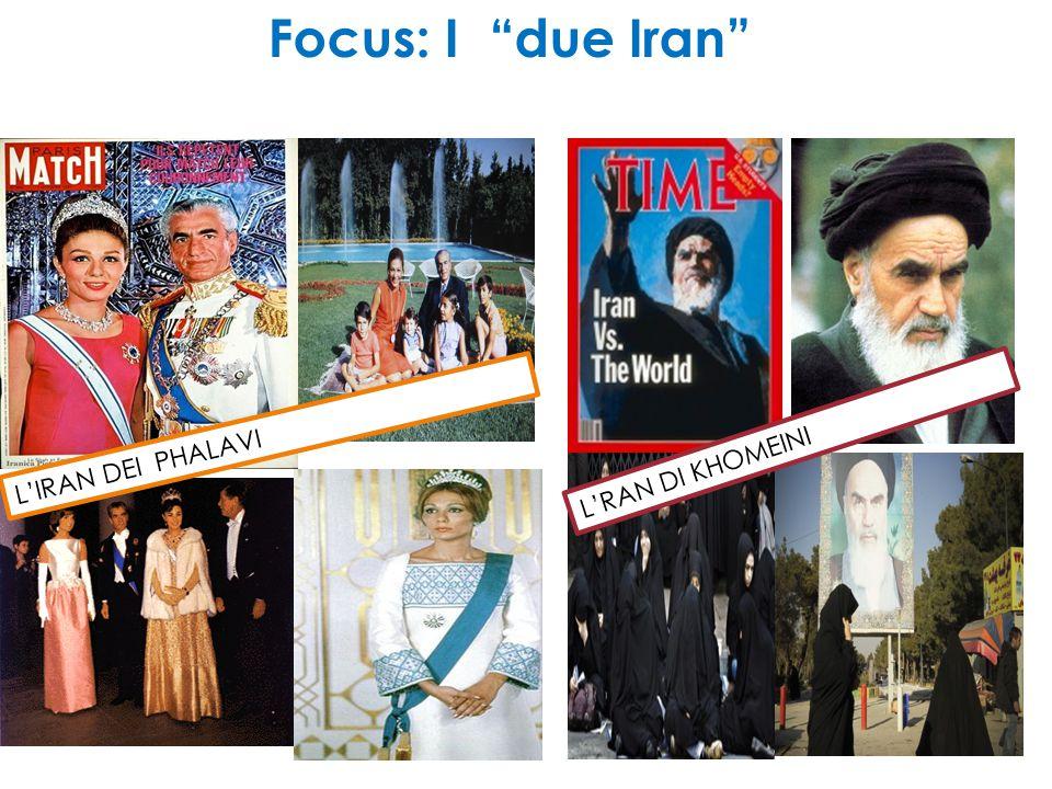 Focus: I due Iran L'IRAN DEI PHALAVI L'RAN DI KHOMEINI