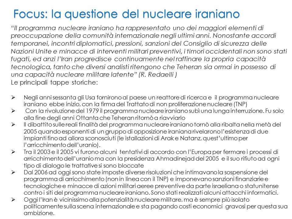 Focus: la questione del nucleare iraniano Il programma nucleare iraniano ha rappresentato uno dei maggiori elementi di preoccupazione della comunità internazionale negli ultimi anni.