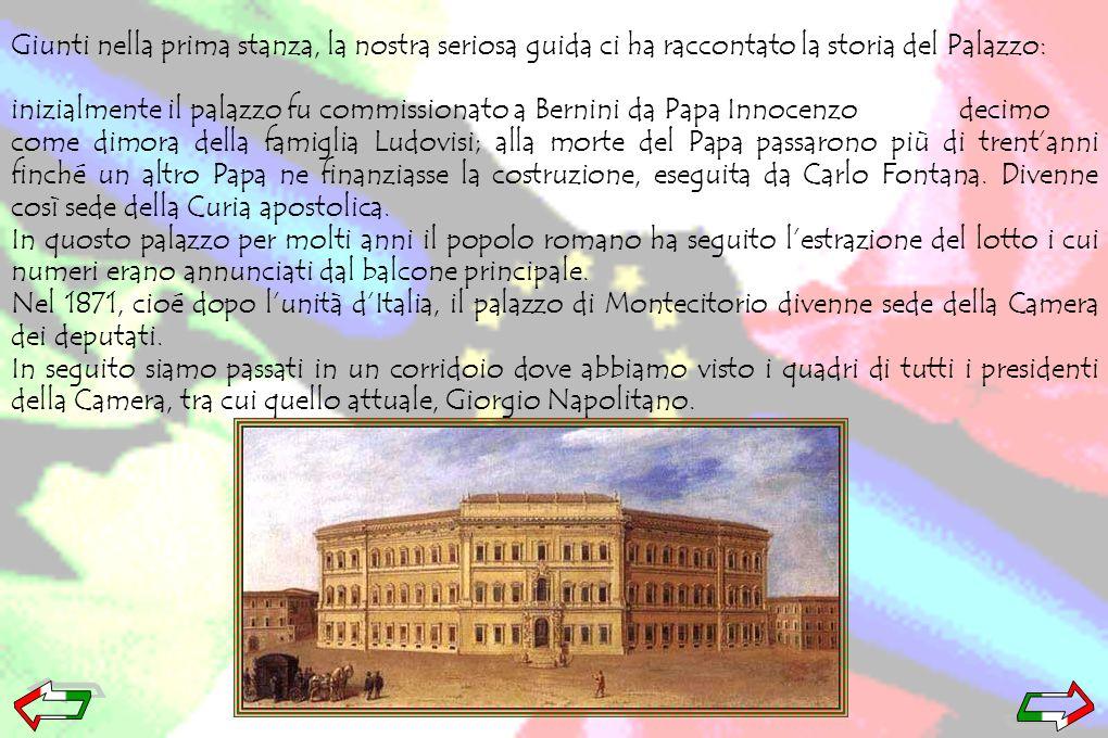 Giunti nella prima stanza, la nostra seriosa guida ci ha raccontato la storia del Palazzo: inizialmente il palazzo fu commissionato a Bernini da Papa
