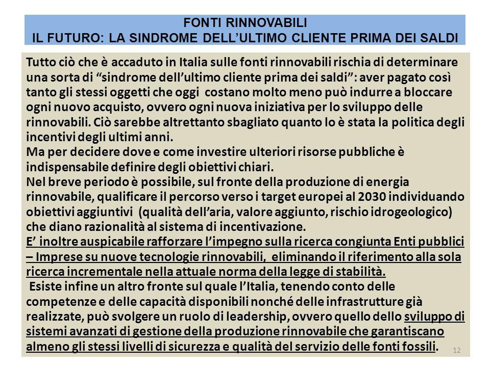"""Tutto ciò che è accaduto in Italia sulle fonti rinnovabili rischia di determinare una sorta di """"sindrome dell'ultimo cliente prima dei saldi"""": aver pa"""