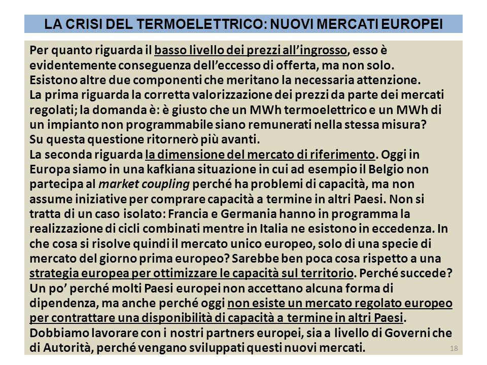 LA CRISI DEL TERMOELETTRICO: NUOVI MERCATI EUROPEI Per quanto riguarda il basso livello dei prezzi all'ingrosso, esso è evidentemente conseguenza dell