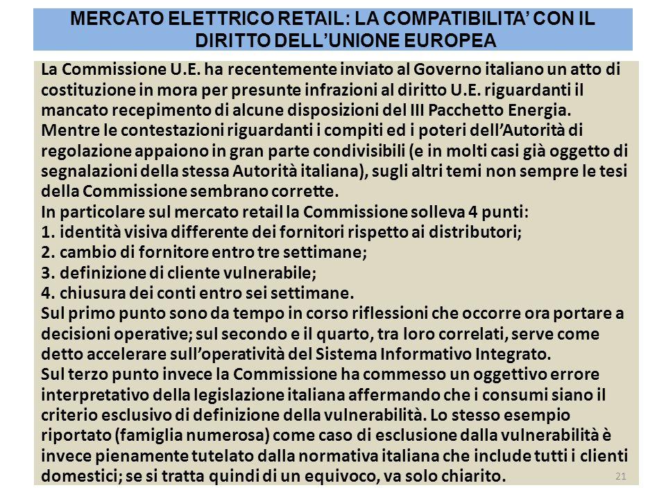La Commissione U.E. ha recentemente inviato al Governo italiano un atto di costituzione in mora per presunte infrazioni al diritto U.E. riguardanti il