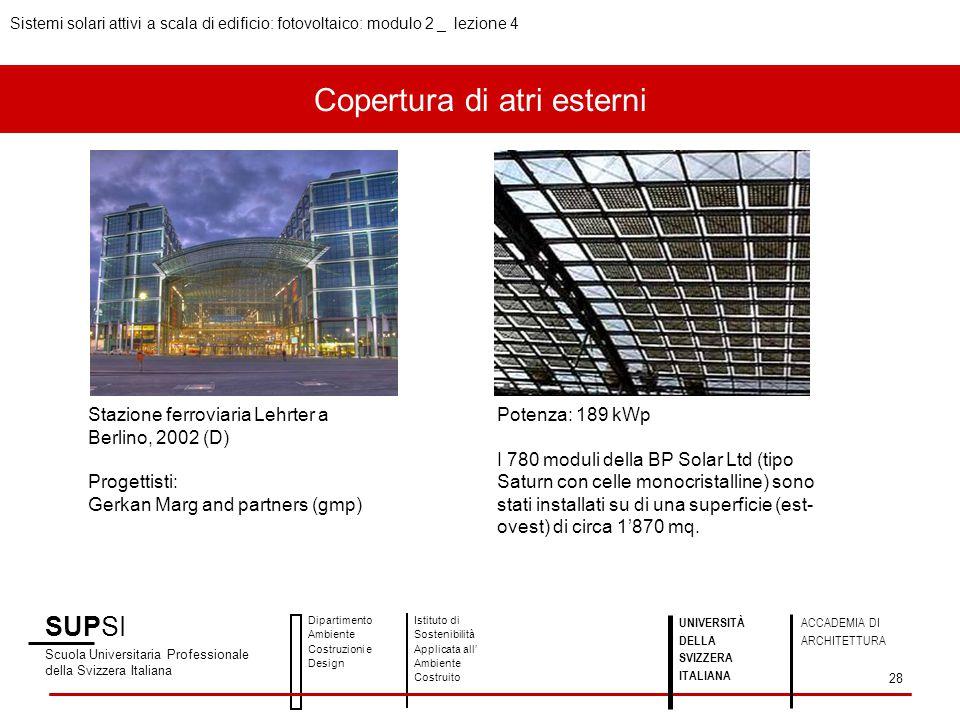 Copertura di atri esterni SUPSI Scuola Universitaria Professionale della Svizzera Italiana Dipartimento Ambiente Costruzioni e Design Istituto di Sost