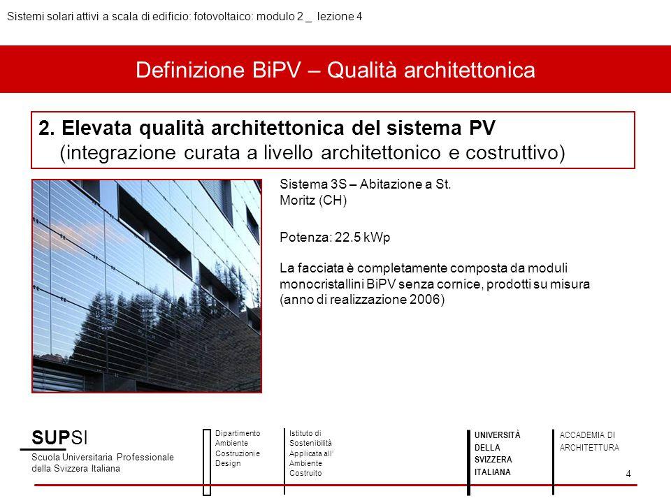 Definizione BiPV – Qualità architettonica SUPSI Scuola Universitaria Professionale della Svizzera Italiana Dipartimento Ambiente Costruzioni e Design