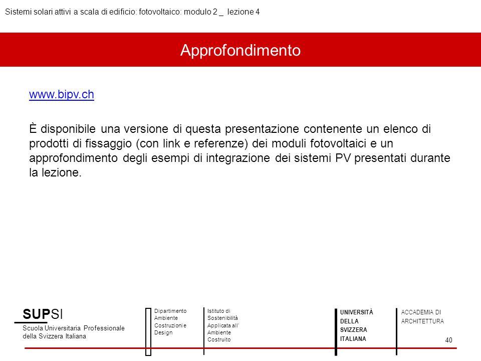 Approfondimento www.bipv.ch È disponibile una versione di questa presentazione contenente un elenco di prodotti di fissaggio (con link e referenze) de