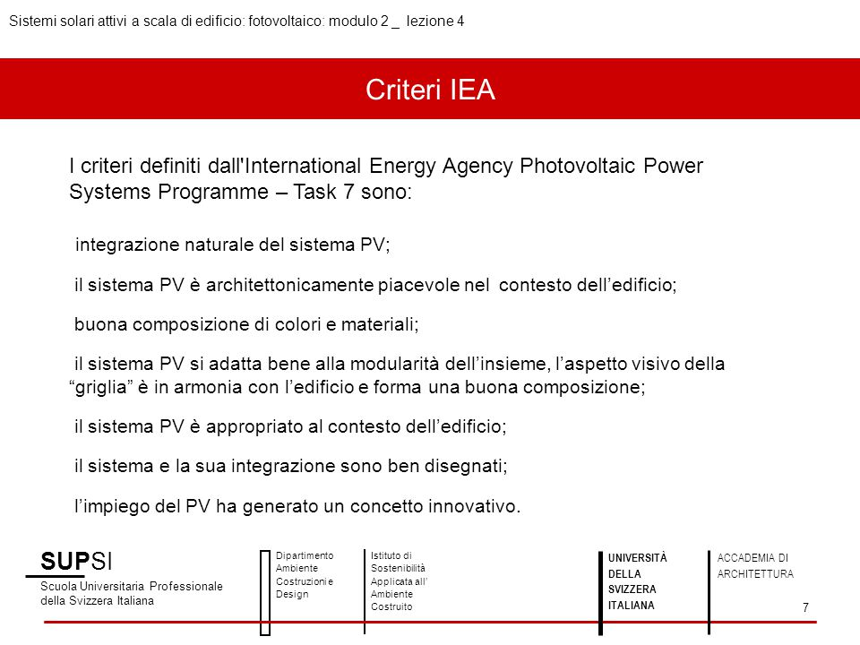 Criteri IEA SUPSI Scuola Universitaria Professionale della Svizzera Italiana Dipartimento Ambiente Costruzioni e Design Istituto di Sostenibilità Appl