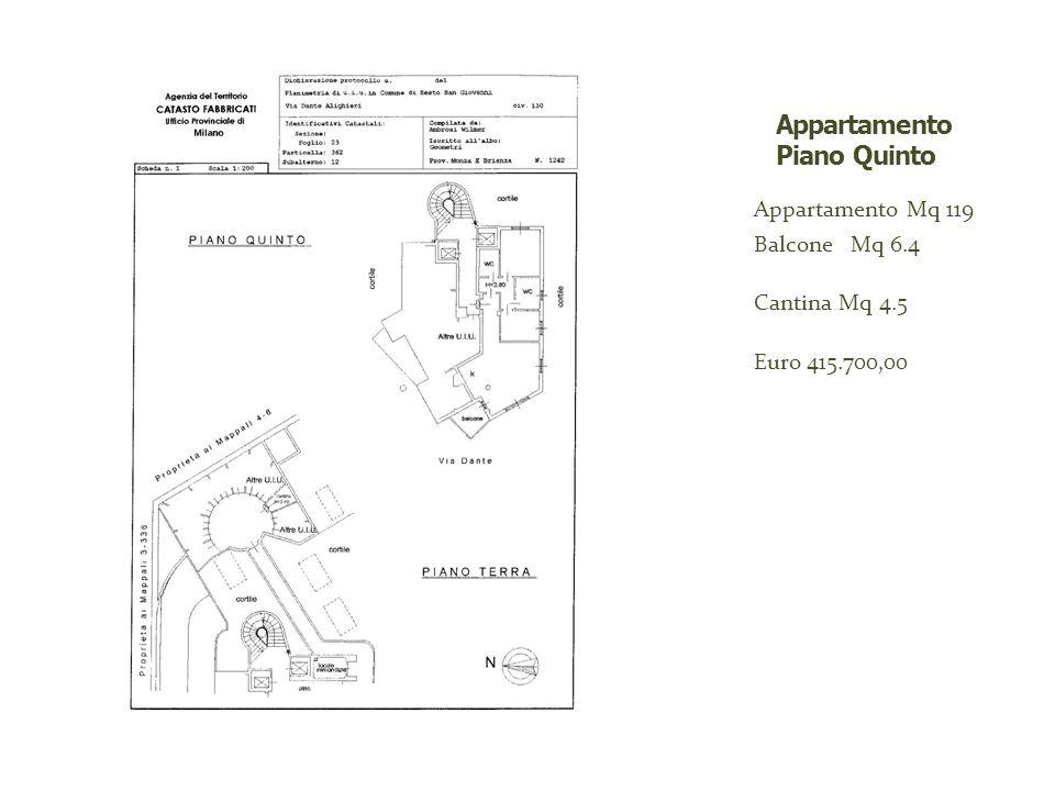 Appartamento Mq 119 Balcone Mq 6.4 Cantina Mq 4.5 Euro 415.700,00