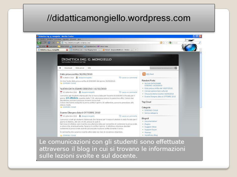 //didatticamongiello.wordpress.com Le comunicazioni con gli studenti sono effettuate attraverso il blog in cui si trovano le informazioni sulle lezion