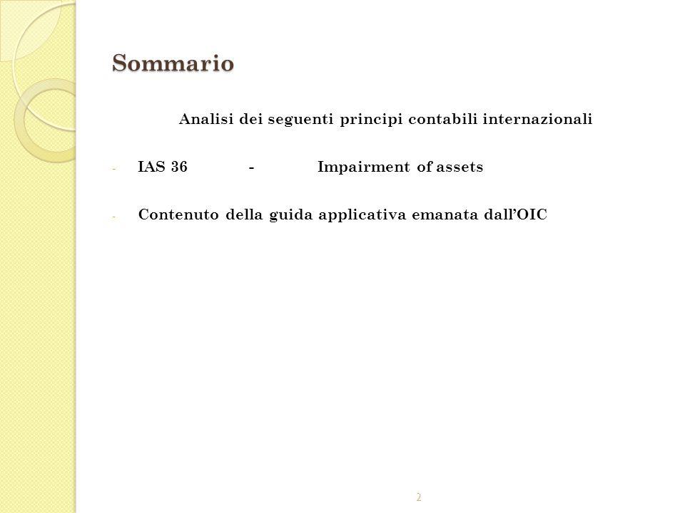 Sommario Analisi dei seguenti principi contabili internazionali - IAS 36-Impairment of assets - Contenuto della guida applicativa emanata dall'OIC 2