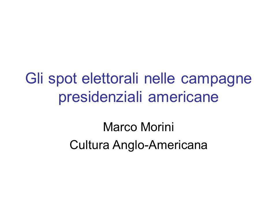 Gli spot elettorali nelle campagne presidenziali americane Marco Morini Cultura Anglo-Americana