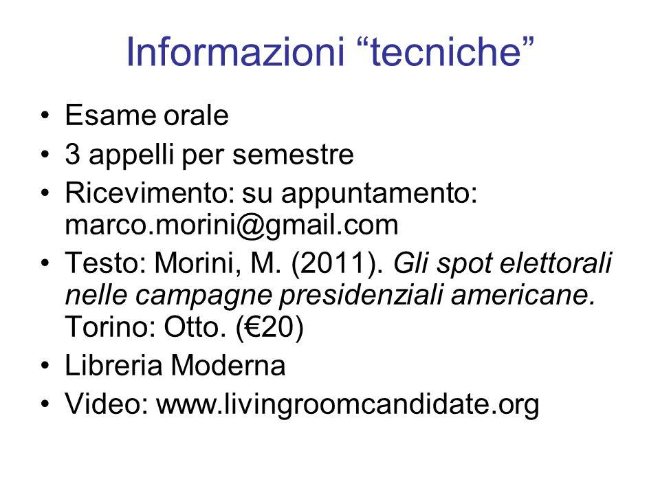"""Informazioni """"tecniche"""" Esame orale 3 appelli per semestre Ricevimento: su appuntamento: marco.morini@gmail.com Testo: Morini, M. (2011). Gli spot ele"""