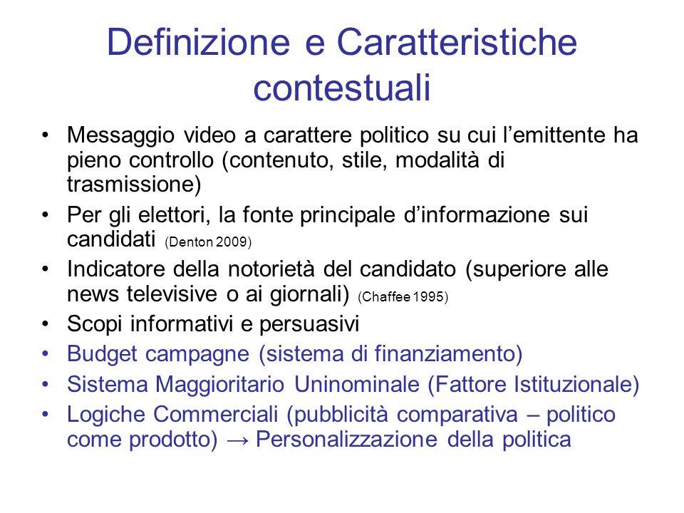 Definizione e Caratteristiche contestuali Messaggio video a carattere politico su cui l'emittente ha pieno controllo (contenuto, stile, modalità di tr