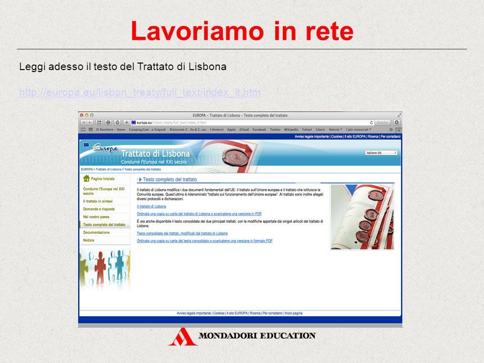 Lavoriamo in rete Leggi adesso il testo del Trattato di Lisbona http://europa.eu/lisbon_treaty/full_text/index_it.htm