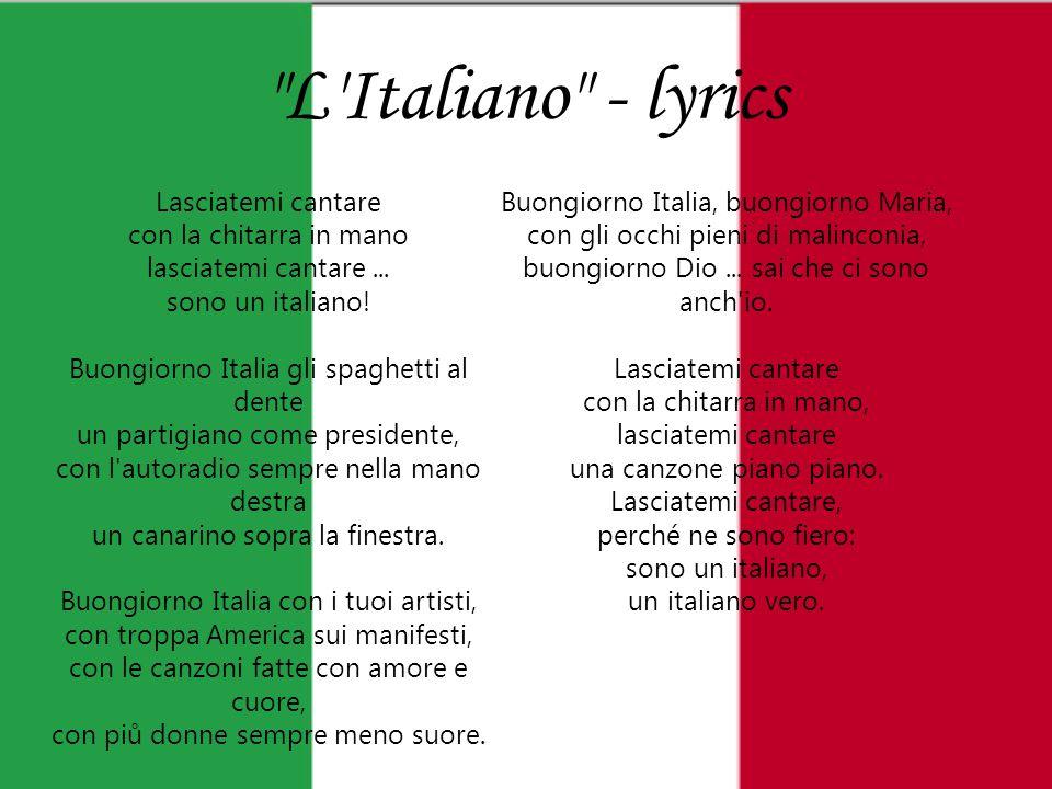 L Italiano - lyrics Lasciatemi cantare con la chitarra in mano lasciatemi cantare...
