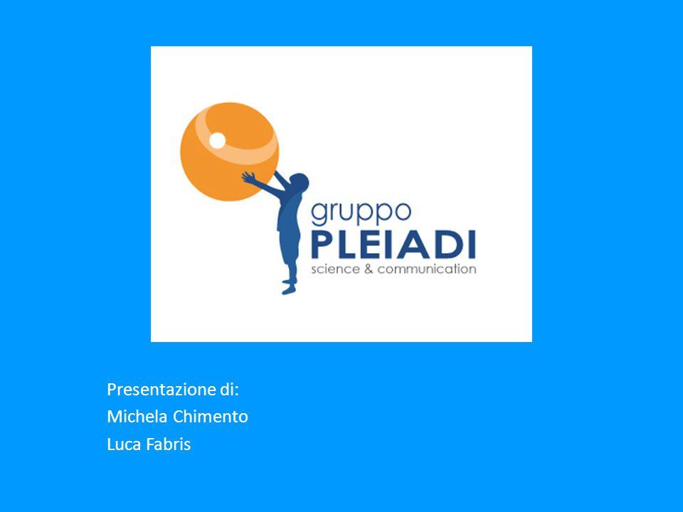 Presentazione di: Michela Chimento Luca Fabris