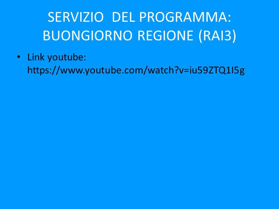SERVIZIO DEL PROGRAMMA: BUONGIORNO REGIONE (RAI3) Link youtube: https://www.youtube.com/watch?v=iu59ZTQ1I5g