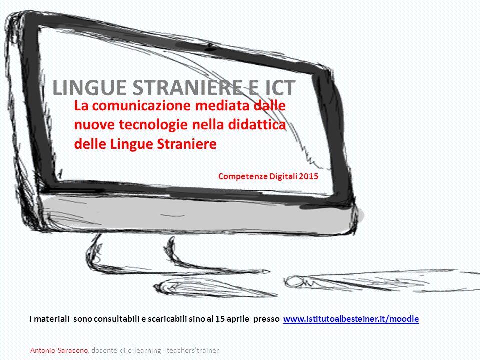 Antonio Saraceno, docente di e-learning - teachers'trainer LINGUE STRANIERE E ICT La comunicazione mediata dalle nuove tecnologie nella didattica dell