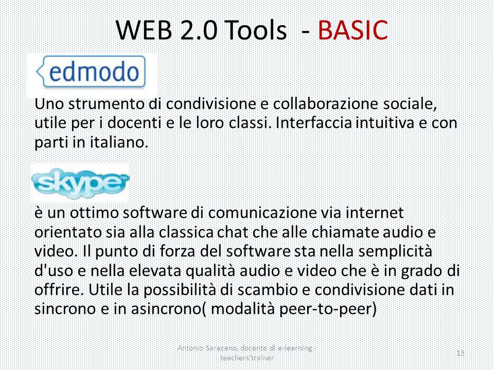 WEB 2.0 Tools - BASIC Uno strumento di condivisione e collaborazione sociale, utile per i docenti e le loro classi. Interfaccia intuitiva e con parti