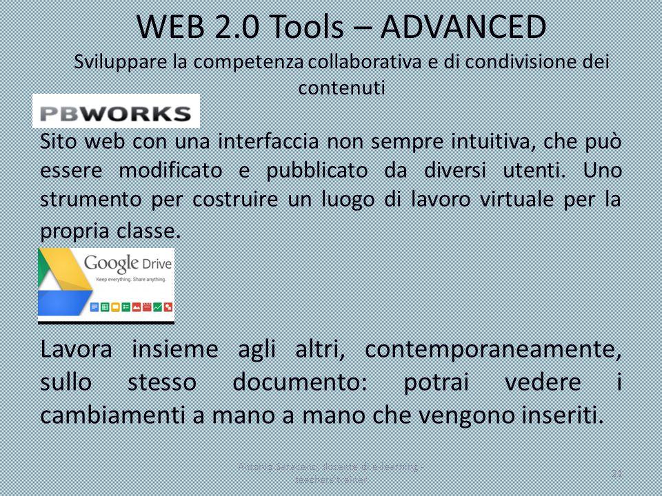 WEB 2.0 Tools – ADVANCED Sviluppare la competenza collaborativa e di condivisione dei contenuti Sito web con una interfaccia non sempre intuitiva, che