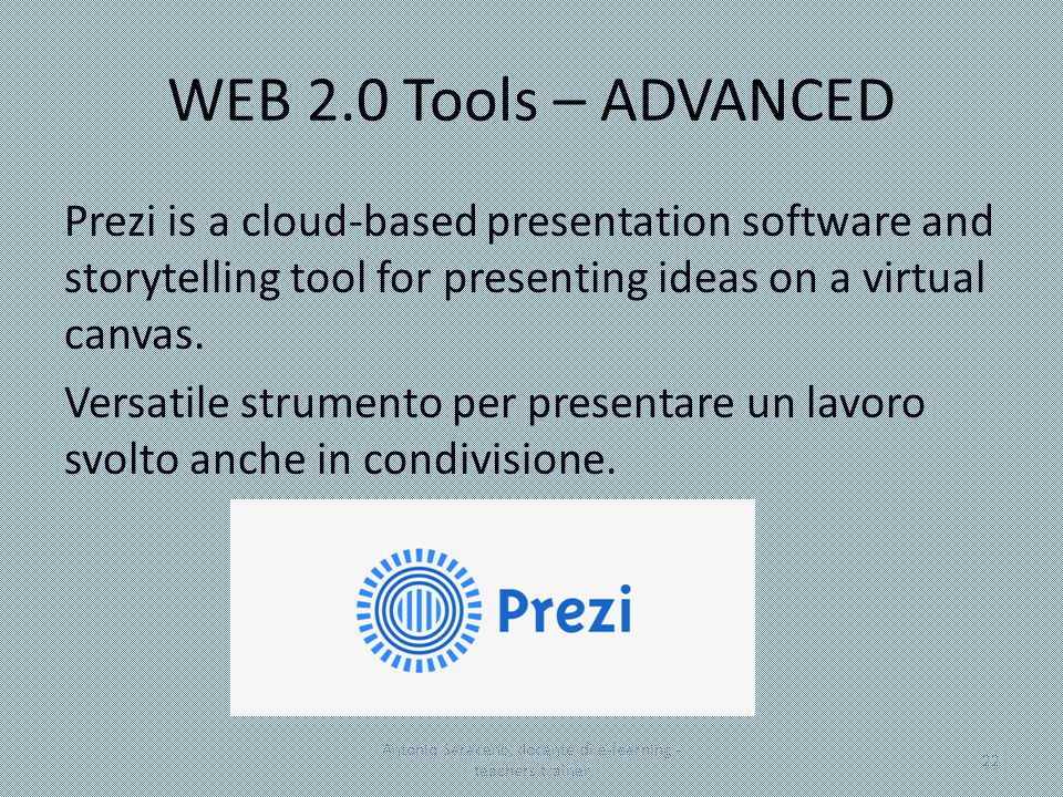 WEB 2.0 Tools – ADVANCED Prezi is a cloud-based presentation software and storytelling tool for presenting ideas on a virtual canvas. Versatile strume