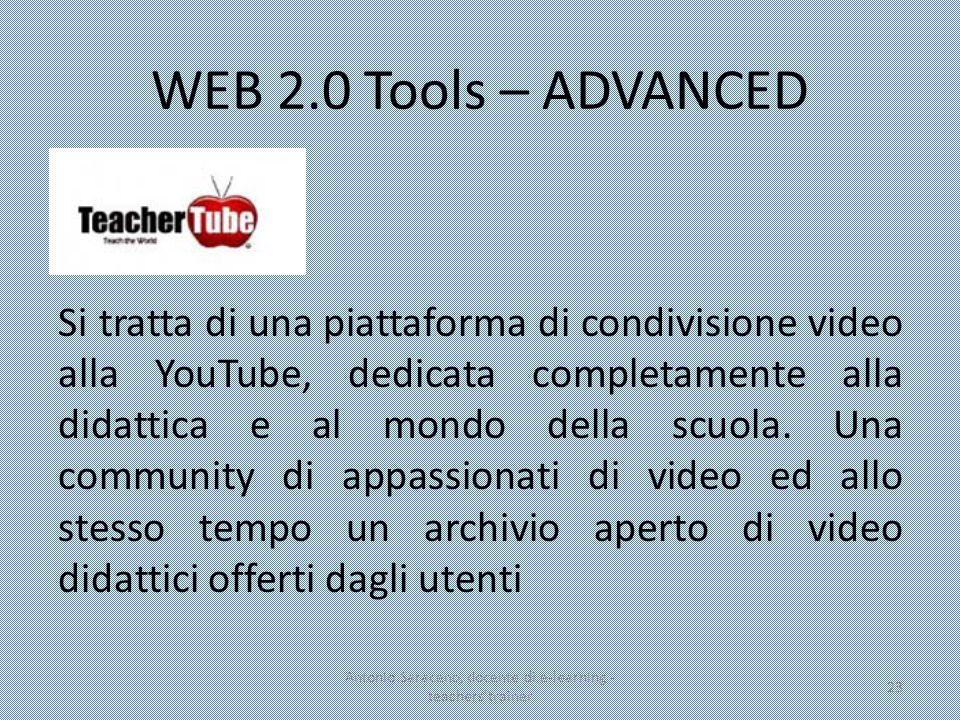 WEB 2.0 Tools – ADVANCED Si tratta di una piattaforma di condivisione video alla YouTube, dedicata completamente alla didattica e al mondo della scuol