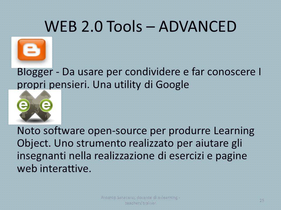 WEB 2.0 Tools – ADVANCED Blogger - Da usare per condividere e far conoscere I propri pensieri. Una utility di Google Noto software open-source per pro