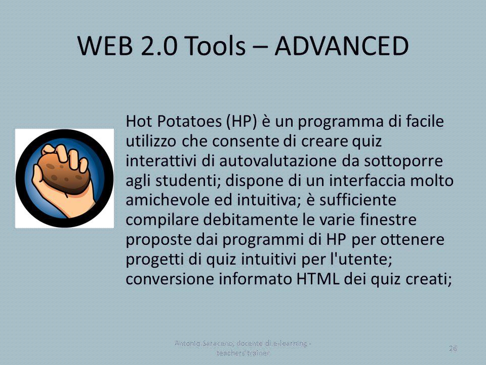 WEB 2.0 Tools – ADVANCED Hot Potatoes (HP) è un programma di facile utilizzo che consente di creare quiz interattivi di autovalutazione da sottoporre