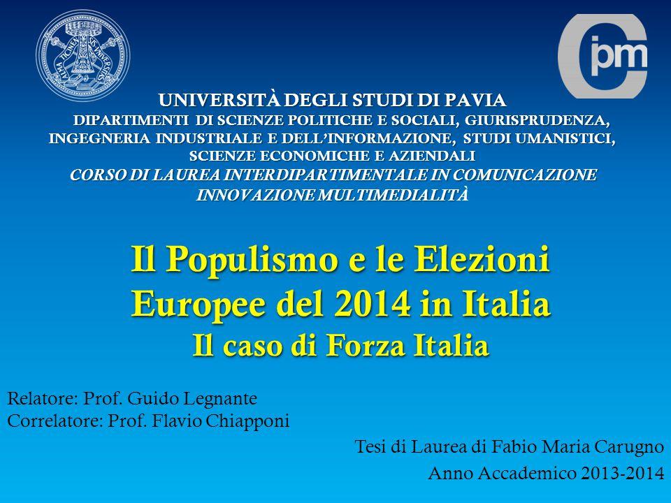 Il Populismo e le Elezioni Europee del 2014 in Italia Il caso di Forza Italia UNIVERSIT DEGLI STUDI DI PAVIA DIPARTIMENTI DI SCIENZE POLITICHE E SOCIA