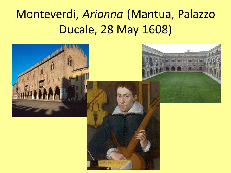 Monteverdi, Arianna (Mantua, Palazzo Ducale, 28 May 1608)
