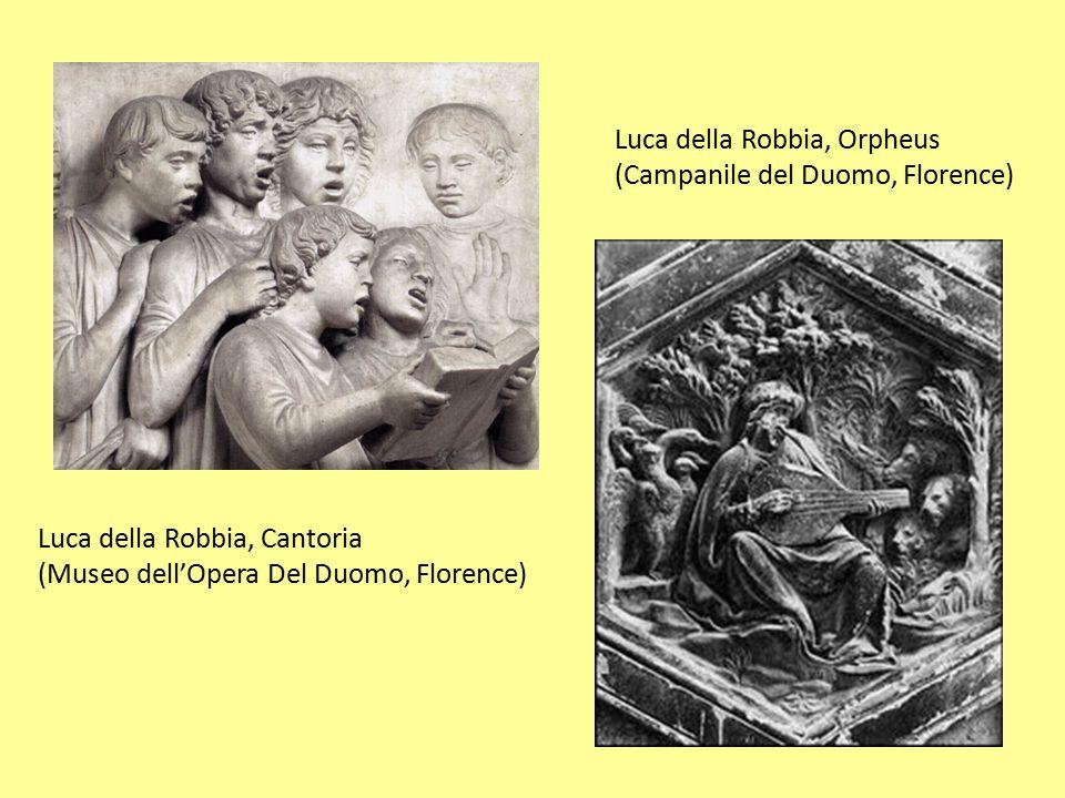 Luca della Robbia, Cantoria (Museo dell'Opera Del Duomo, Florence) Luca della Robbia, Orpheus (Campanile del Duomo, Florence)