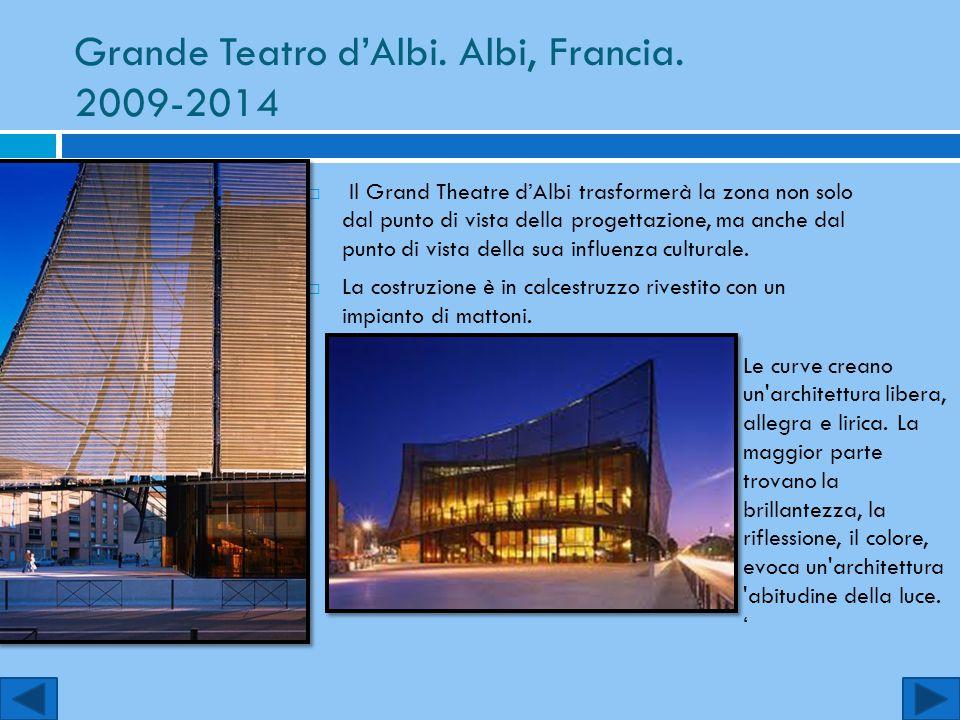 Grande Teatro d'Albi. Albi, Francia. 2009-2014  Il Grand Theatre d'Albi trasformerà la zona non solo dal punto di vista della progettazione, ma anche
