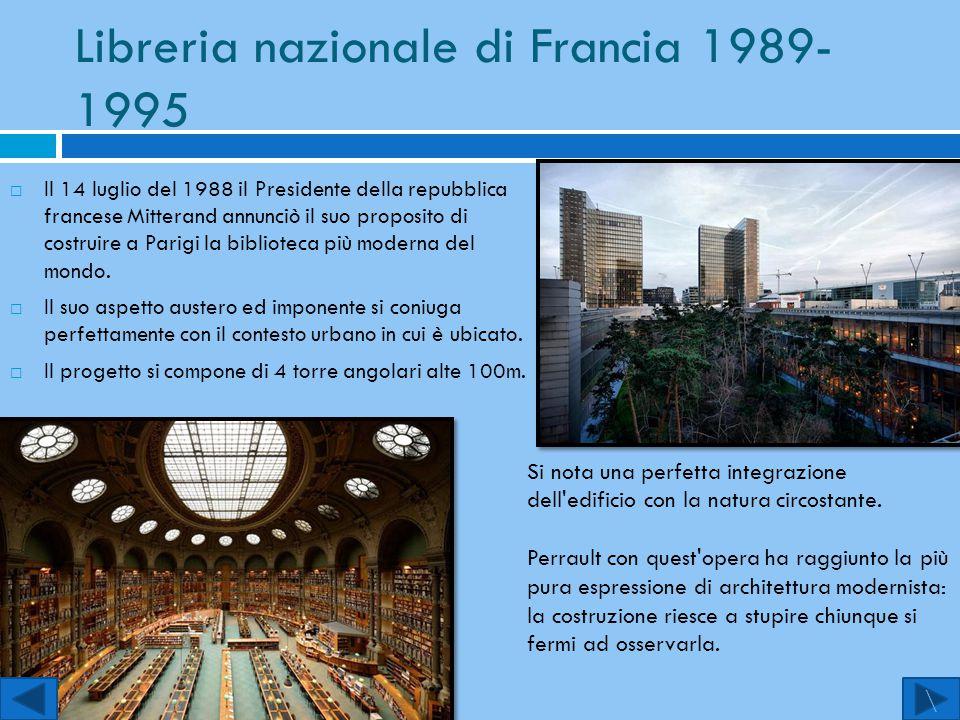 Libreria nazionale di Francia 1989- 1995  Il 14 luglio del 1988 il Presidente della repubblica francese Mitterand annunciò il suo proposito di costru