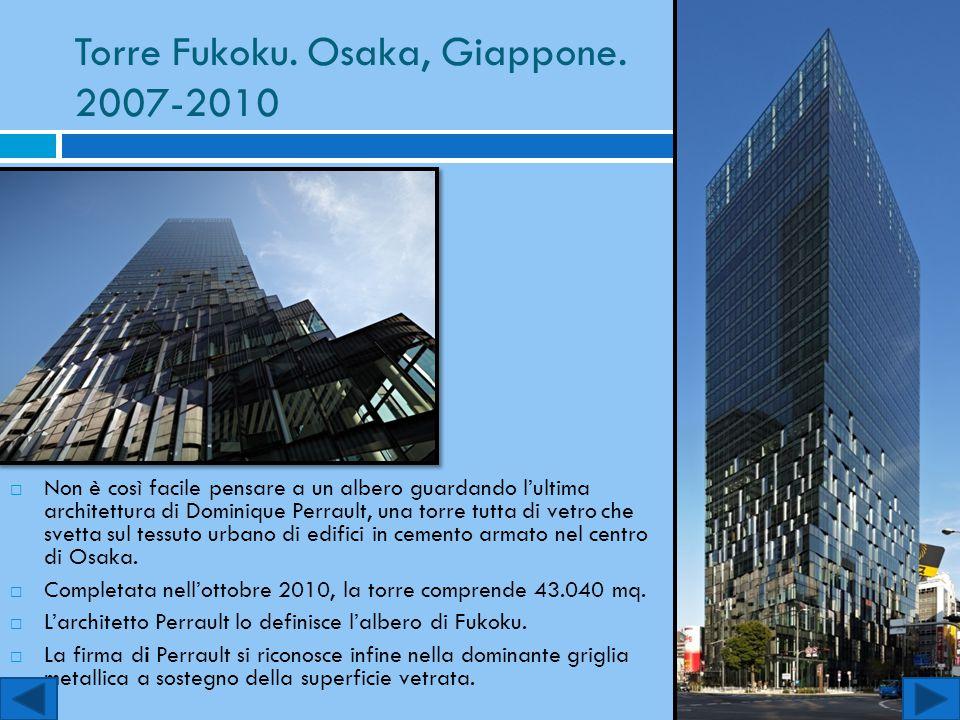 Torre Fukoku. Osaka, Giappone. 2007-2010  Non è così facile pensare a un albero guardando l'ultima architettura di Dominique Perrault, una torre tutt