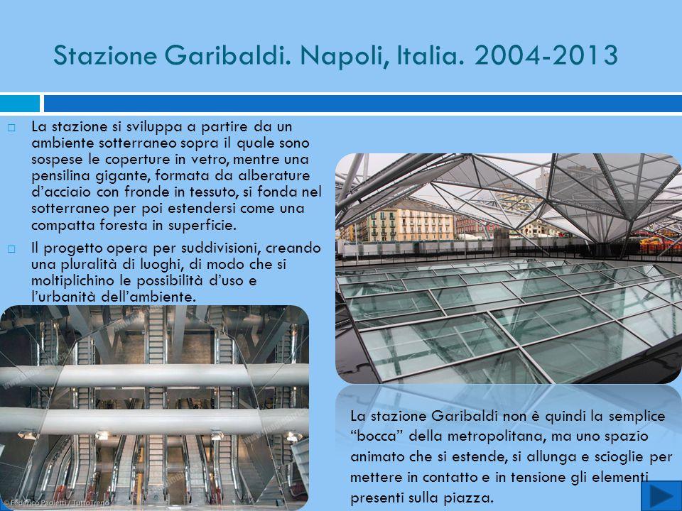 Stazione Garibaldi. Napoli, Italia. 2004-2013  La stazione si sviluppa a partire da un ambiente sotterraneo sopra il quale sono sospese le coperture