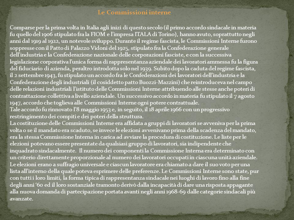 Le Commissioni interne Comparse per la prima volta in Italia agli inizi di questo secolo (il primo accordo sindacale in materia fu quello del 1906 sti