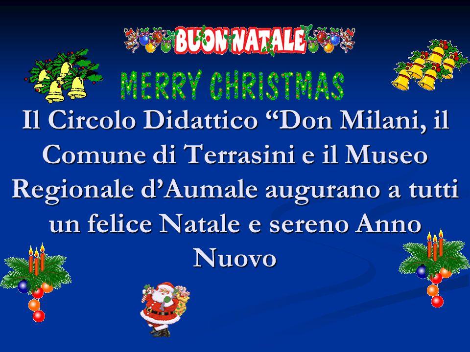 """Il Circolo Didattico """"Don Milani, il Comune di Terrasini e il Museo Regionale d'Aumale augurano a tutti un felice Natale e sereno Anno Nuovo"""