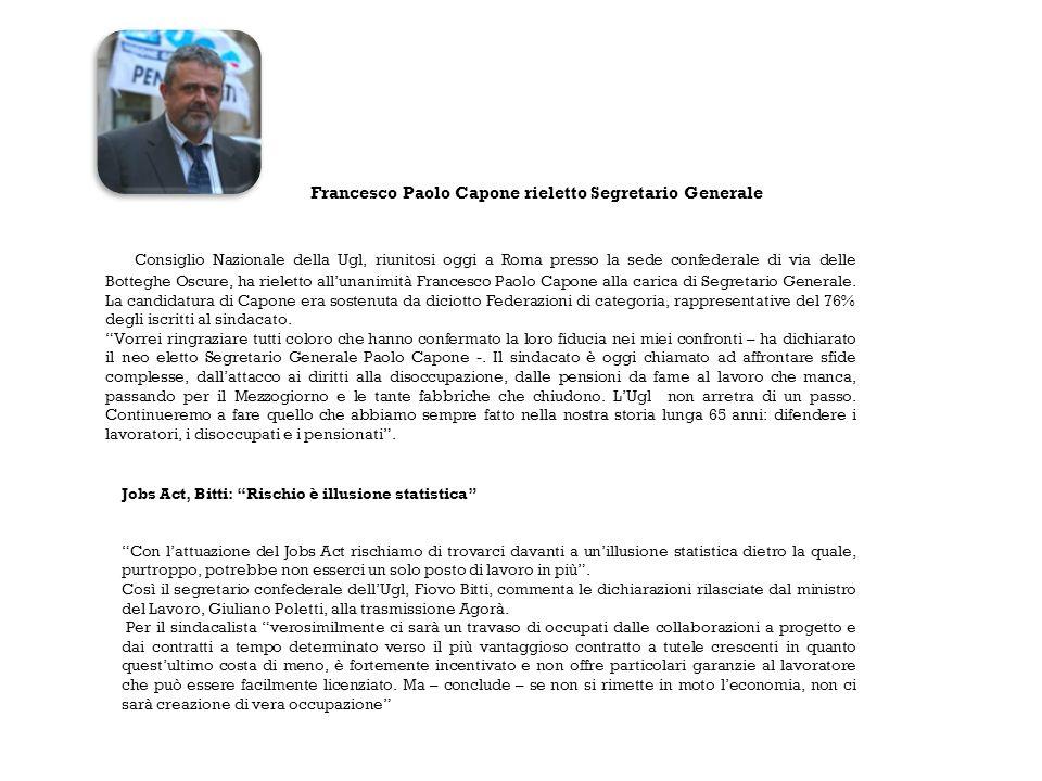 Il Consiglio Nazionale della Ugl, riunitosi oggi a Roma presso la sede confederale di via delle Botteghe Oscure, ha rieletto all'unanimità Francesco Paolo Capone alla carica di Segretario Generale.