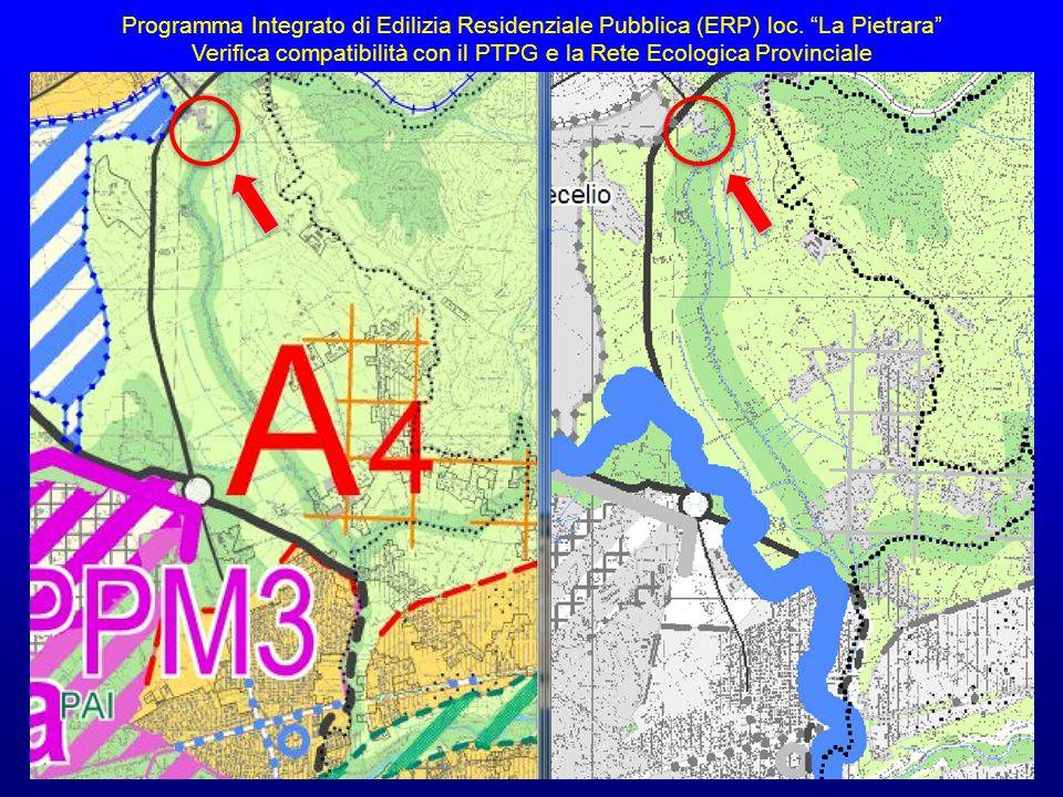 """Programma Integrato di Edilizia Residenziale Pubblica (ERP) loc. """"La Pietrara"""" Verifica compatibilità con il PTPG e la Rete Ecologica Provinciale"""