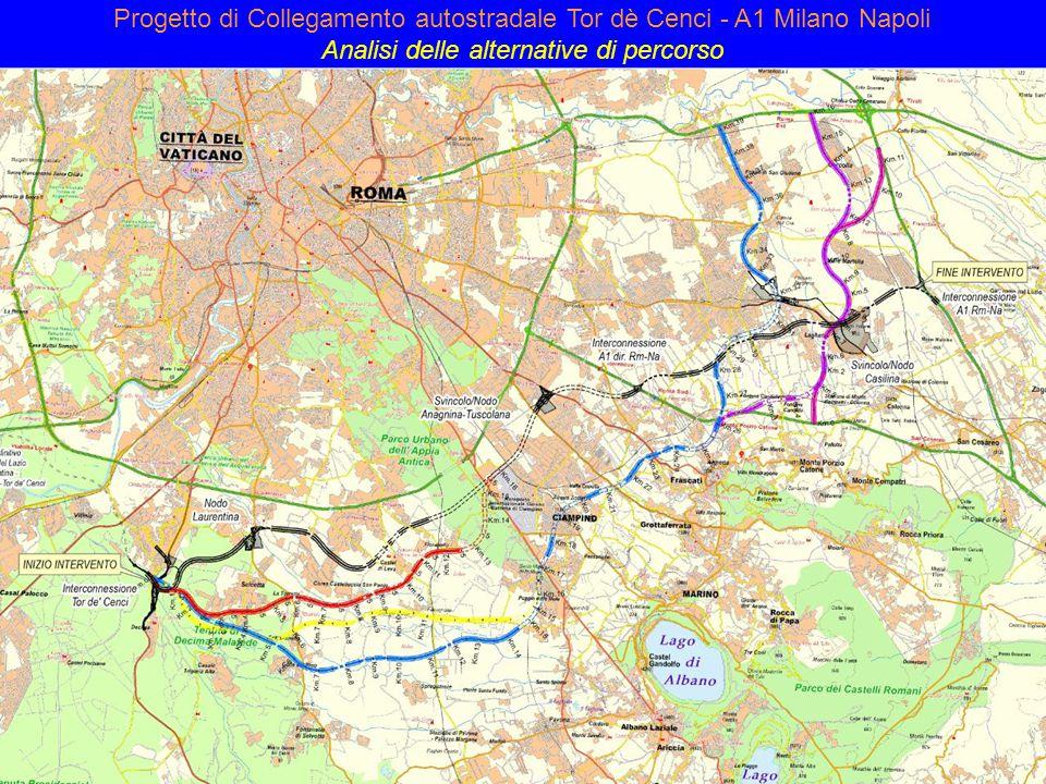 Progetto di Collegamento autostradale Tor dè Cenci - A1 Milano Napoli Analisi delle alternative di percorso