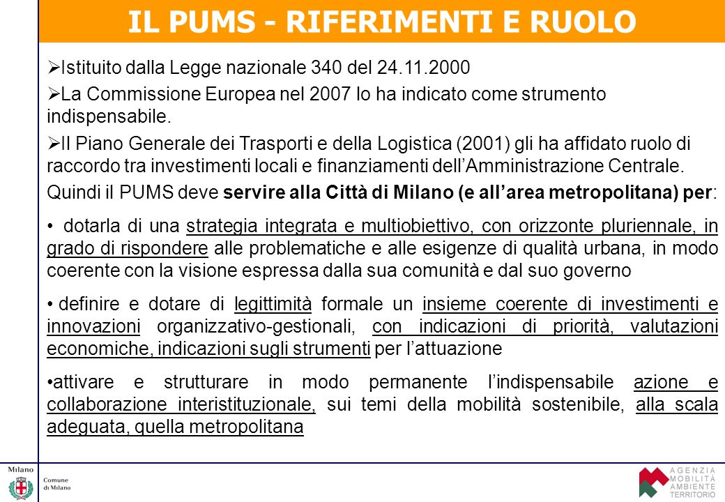  Istituito dalla Legge nazionale 340 del 24.11.2000  La Commissione Europea nel 2007 lo ha indicato come strumento indispensabile.  Il Piano Genera