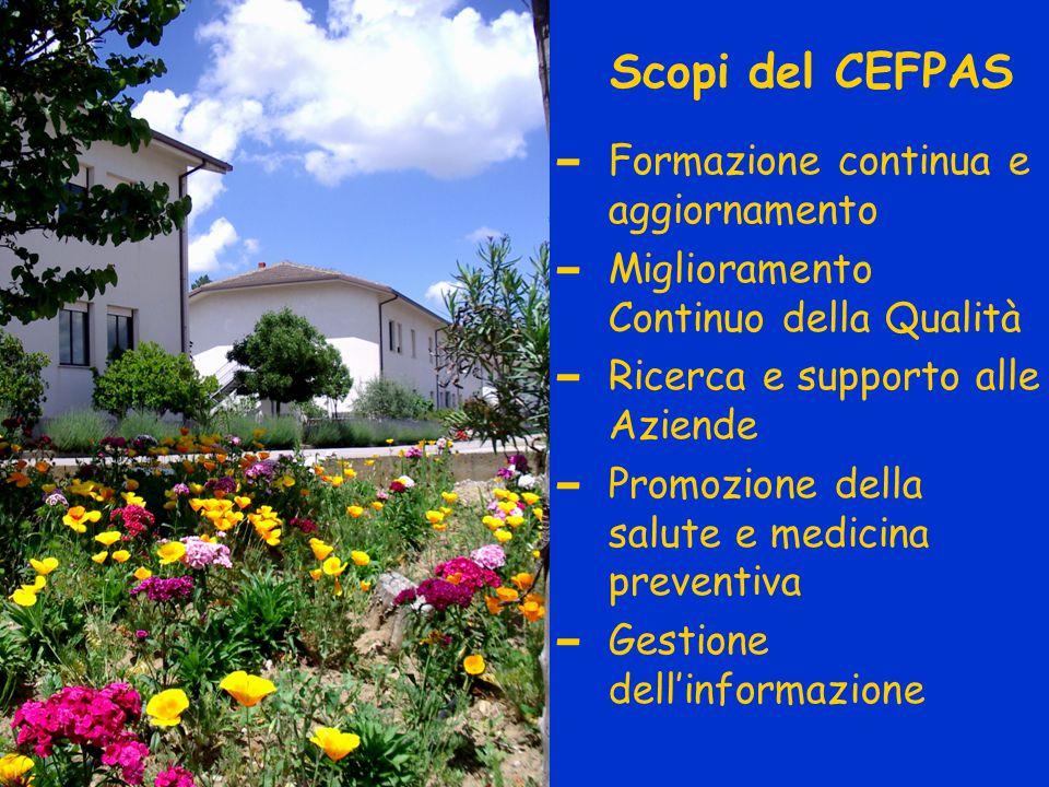 Scopi del CEFPAS – Formazione continua e aggiornamento – Miglioramento Continuo della Qualità – Ricerca e supporto alle Aziende – Promozione della salute e medicina preventiva – Gestione dell'informazione