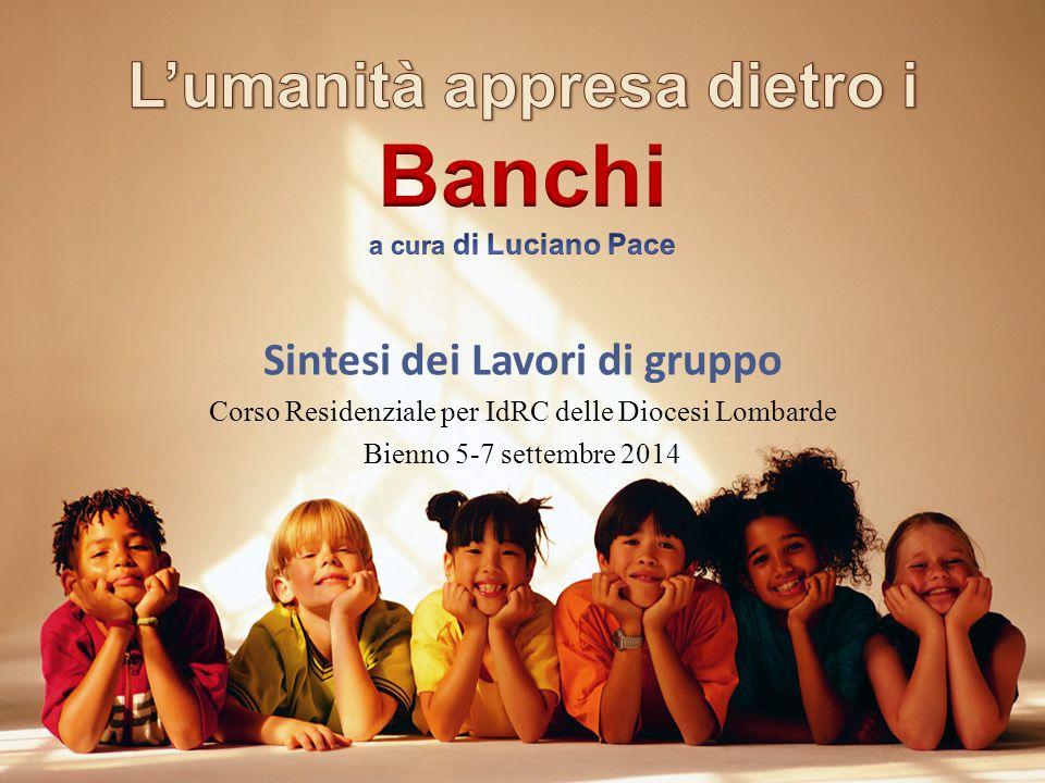 Sintesi dei Lavori di gruppo Corso Residenziale per IdRC delle Diocesi Lombarde Bienno 5-7 settembre 2014