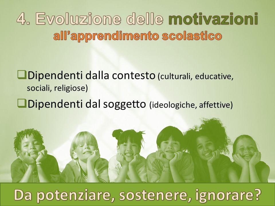  Dipendenti dalla contesto (culturali, educative, sociali, religiose)  Dipendenti dal soggetto (ideologiche, affettive)