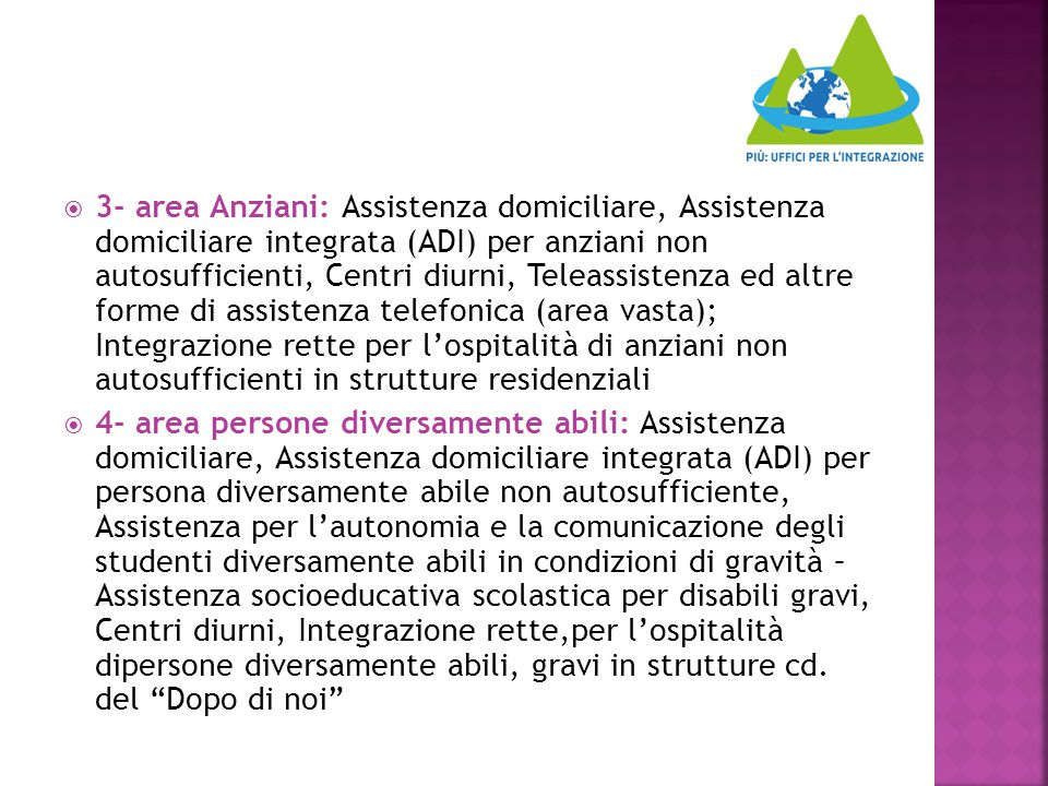  3- area Anziani: Assistenza domiciliare, Assistenza domiciliare integrata (ADI) per anziani non autosufficienti, Centri diurni, Teleassistenza ed al
