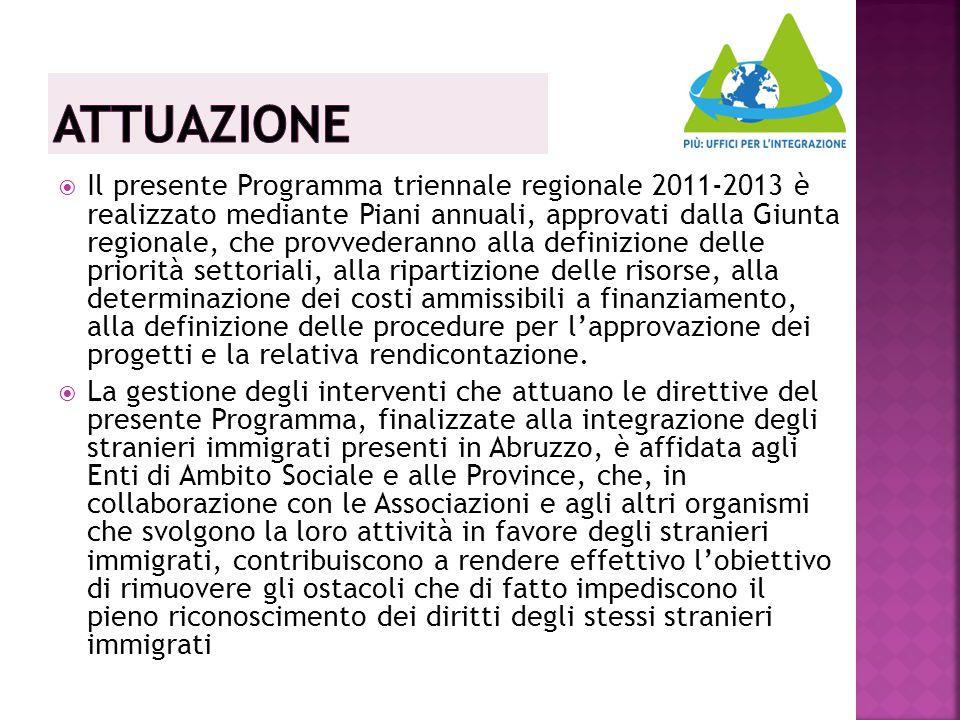  Il presente Programma triennale regionale 2011-2013 è realizzato mediante Piani annuali, approvati dalla Giunta regionale, che provvederanno alla de