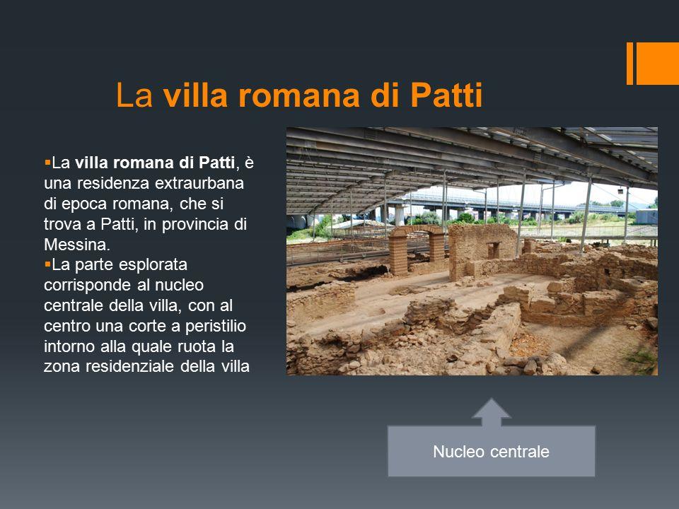 La villa romana di Patti  La villa romana di Patti, è una residenza extraurbana di epoca romana, che si trova a Patti, in provincia di Messina.