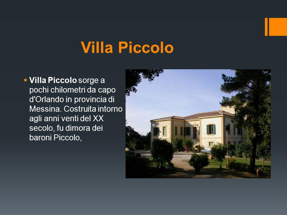 Villa Piccolo  Villa Piccolo sorge a pochi chilometri da capo d Orlando in provincia di Messina.