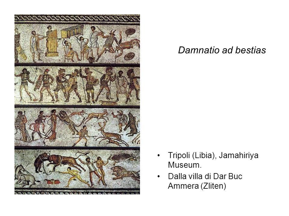 Tripoli (Libia), Jamahiriya Museum. Dalla villa di Dar Buc Ammera (Zliten) Damnatio ad bestias