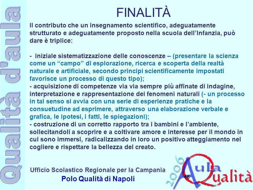 Ufficio Scolastico Regionale per la Campania Polo Qualità di Napoli 16 Il contributo che un insegnamento scientifico, adeguatamente strutturato e adeg