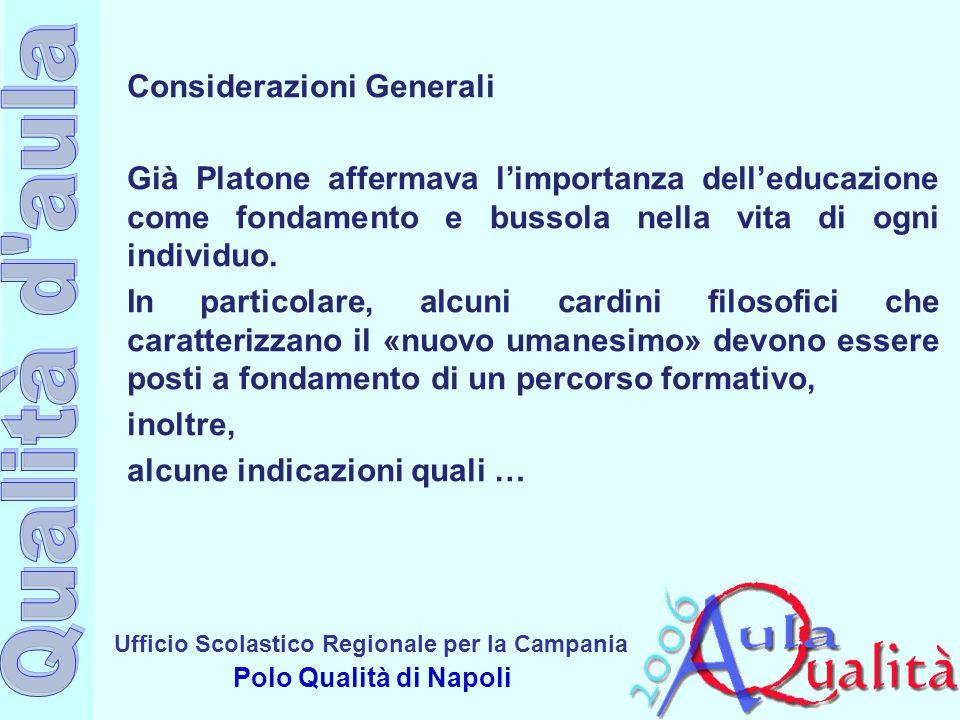 Ufficio Scolastico Regionale per la Campania Polo Qualità di Napoli Considerazioni Generali Già Platone affermava l'importanza dell'educazione come fo